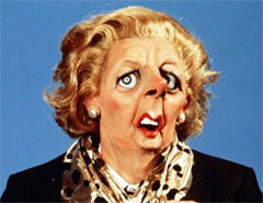 Margaret Thatcher, as depicted in TV's Spitting Image